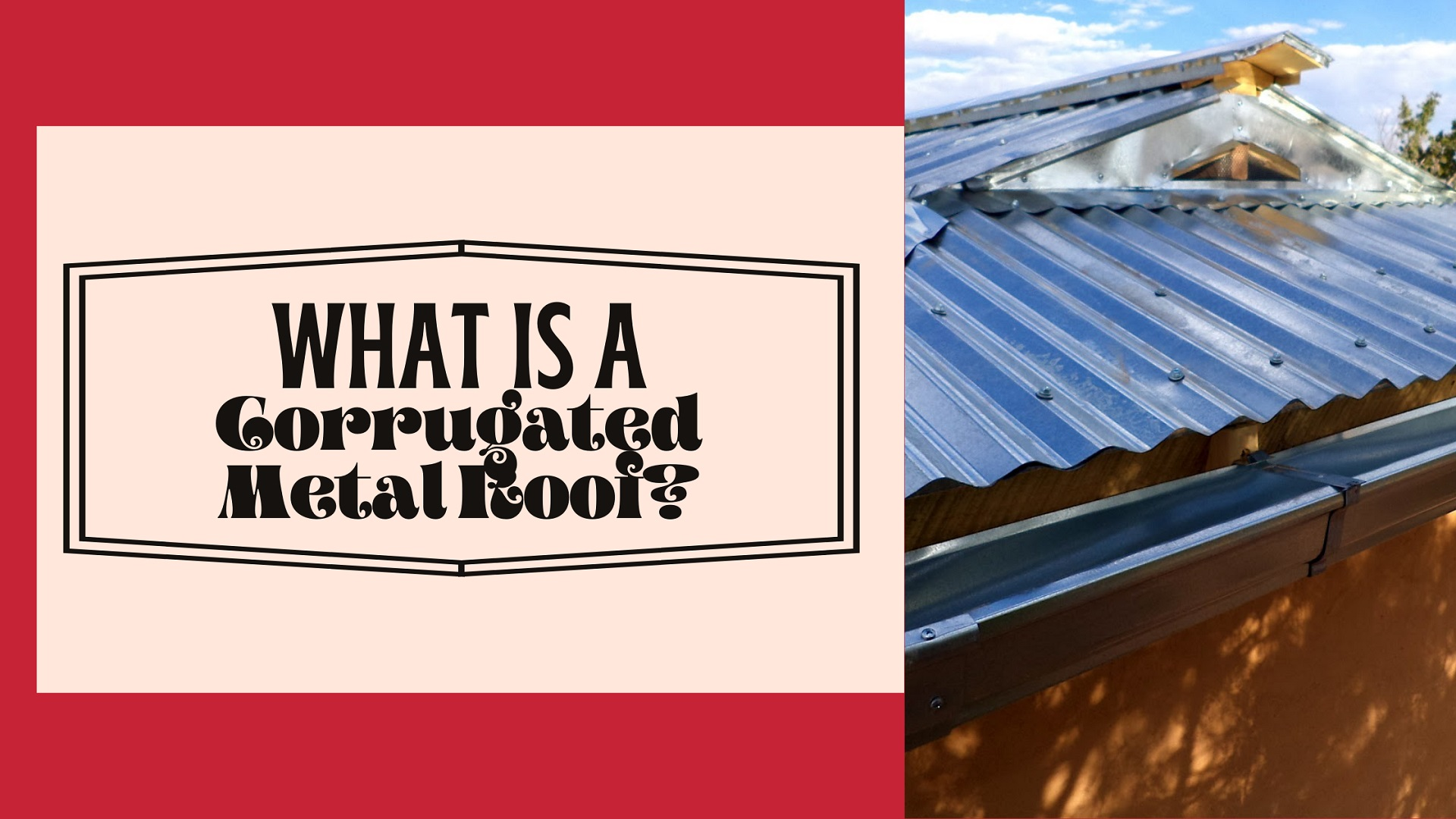 What Is A Corrugated Metal Roof